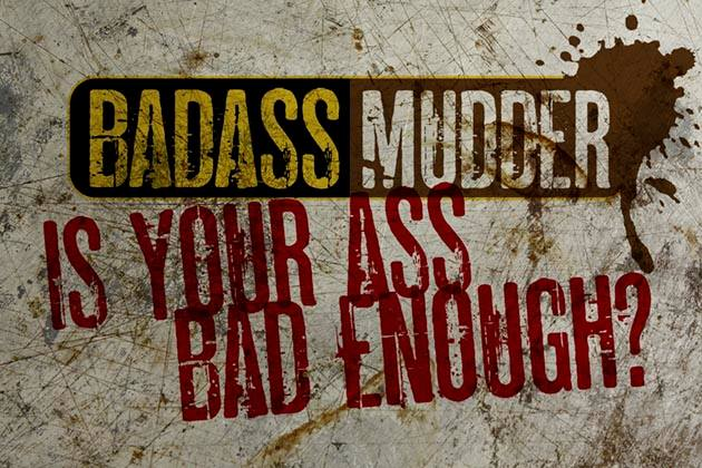 Tough enough to be a Badass Mudder?